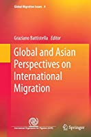 Global and Asian Perspectives on International Migration (Global Migration Issues)