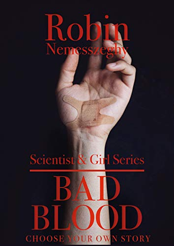 Bad Blood: Choose Your Own Adventure Teaser: Scientist & Girl Series Teaser Book (English Edition)