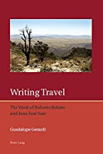 Writing Travel: The Work of Roberto Bolaño and Juan José Saer (Iberian and Latin American Studies: The Arts, Literature, and Identity Book 10)