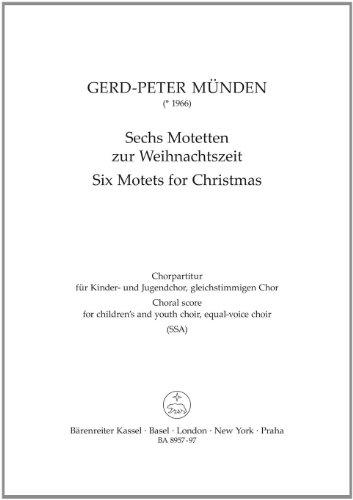 Sechs Motetten zur Weihnachtszeit. Chorpartitur für Kinder- und Jugendchor (SSA)