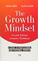 The Growth Mindset: A Guide to Professional and Personal Growth (The Art of Growth)