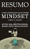 RESUMO DO LIVRO: Mindset - A Nova Psicologia do Sucesso: Mude Sua Mentalidade, Mude Seus Resultados