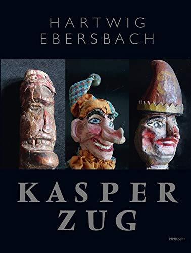 Hartwig Ebersbach: Kasperzug