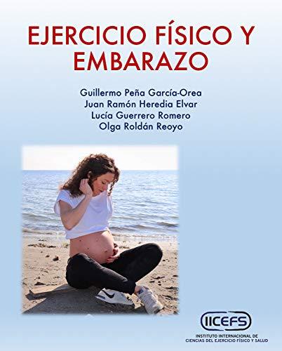 Ejercicio Físico y Embarazo (Entrenamiento y Nutrición para el Rendimiento y la Salud)