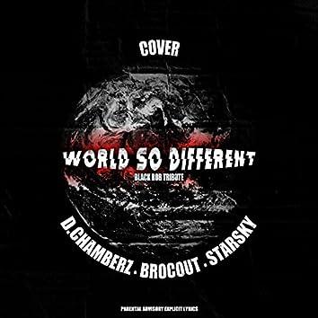 World So Different (Black Rob Tribute)