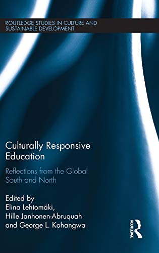 Culturally Responsive Education: Reflections from the Global South and North (Routledge Studies in Culture and Sustainable Development)