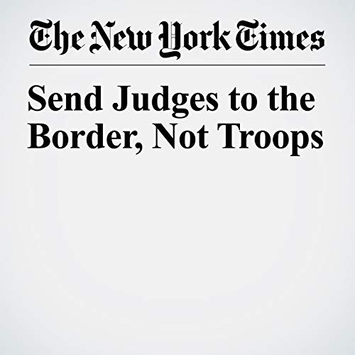 『Send Judges to the Border, Not Troops』のカバーアート