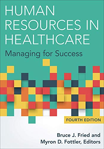 Compare Textbook Prices for Human Resources in Healthcare: Managing for Success, Fourth Edition 4 Edition ISBN 9781567937084 by Fried, Bruce