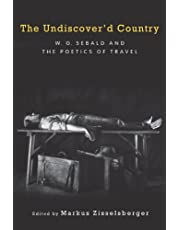 The Undiscover'd Country: W.G. Sebald and the Poetics of Travel: 2524 (Studies in German Literature Linguistics and Culture, 2524)