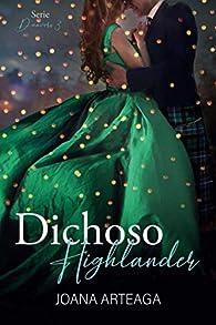 Dichoso Highlander: Serie Danvers nº 3 par Joana Arteaga