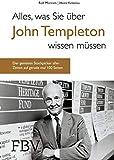 Alles, was Sie �ber John Templeton wissen m�ssen: Der genialste Stockpicker aller Zeiten auf gerade einmal 100 Seiten