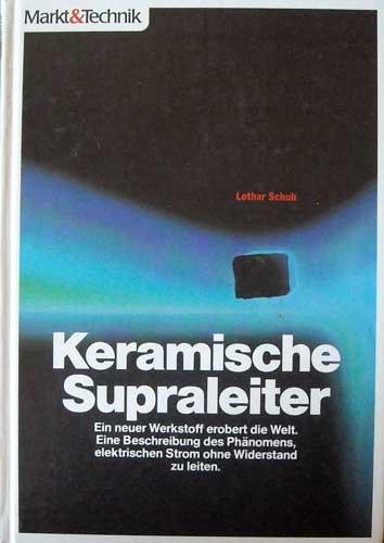 Keramische Supraleiter (Ein neuer Werkstoff erobert die Welt)