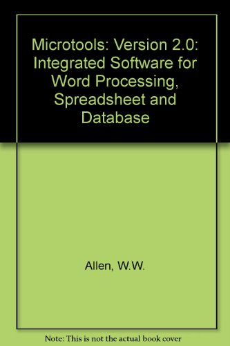 Microtools: Version 2.0: Integrated Software for Word Processing, Spreadsheet and Database