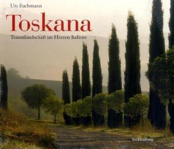 Toskana: Traumlandschaft im Herzen Italiens