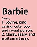 Barbie Loving, kind, caring, cute, cool and sweet person: Definition Personalized Name Funny Sketchbook Gift, Gift for Barbie, Personalized Barbie Name Gift Idea Notebook