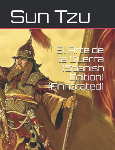 El Arte de la Guerra (Spanish Edition) (Annotated)