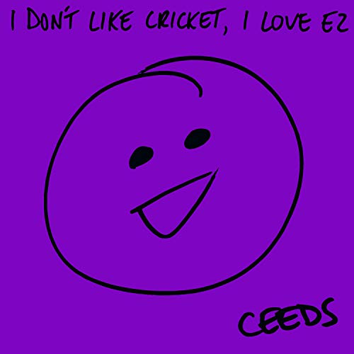 I Don't Like Cricket, I Love Ez