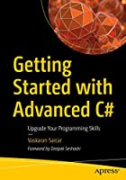 Getting Started with Advanced C#: Upgrade Your Programming Skills Front Cover