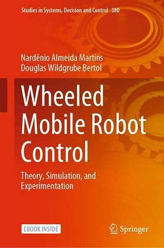 [画像:Wheeled Mobile Robot Control: Theory, Simulation, and Experimentation (Studies in Systems, Decision and Control, 380)]