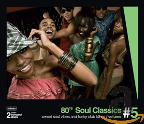 80's Soul Classics Vol.5 - Sweet Soul And Funky Club Tunes