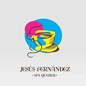 Sin Querer (feat. Piti Fernández, Manuel Uriona, Pedro Bragan, Nuria Campoliete, Juan Lopez Peña, Martín Boffi & Luis Giangiulio)