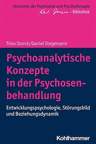 Psychoanalytische Konzepte in Der Psychosenbehandlung: Entwicklungspsychologie, Storungsbild Und Bez