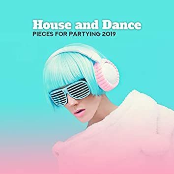 House and Dance Pieces for Partying 2019
