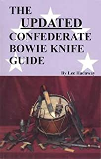 The Updated Confederate Bowie Knife Guide