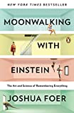 Image of Moonwalking with Einstein: The Art and Science of Remembering Everything