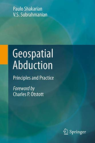 Geospatial Abduction: Principles and Practice