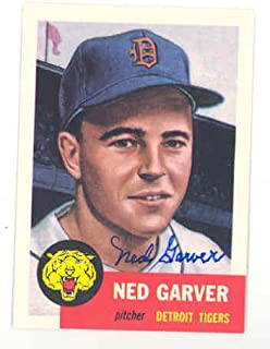 Ned Garver AUTOGRAPH D.17 Detroit Tigers Topps 1953 Archives
