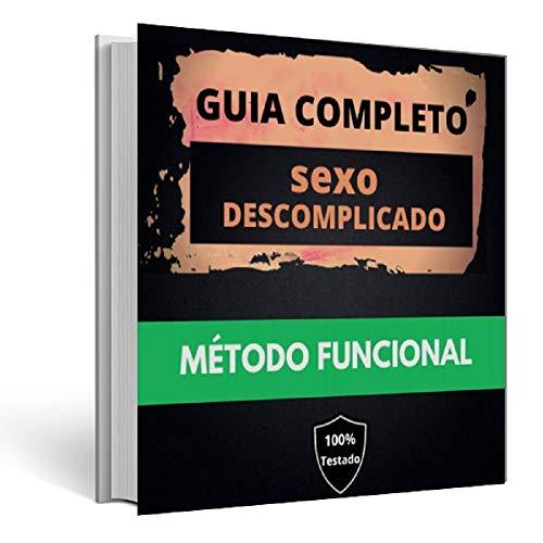 Guia do Sexo Descomplicado: Aprenda a transar semanalmente de forma fácil, usando apenas o celular ou o computador para isso. (GSD Livro 1) (Portuguese Edition)