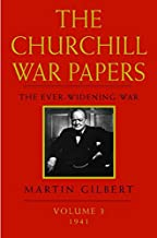The Churchill War Papers: The Ever-Widening War, 1941: 3