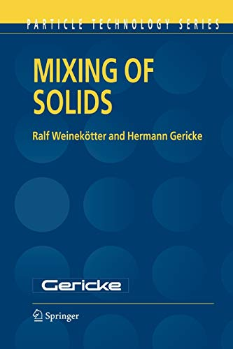 Mixing of Solids (Particle Technology Series) (Particle Technology Series (12), Band 12)