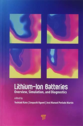 Lithium-Ion Batteries: Overview, Simulation, and Diagnostics