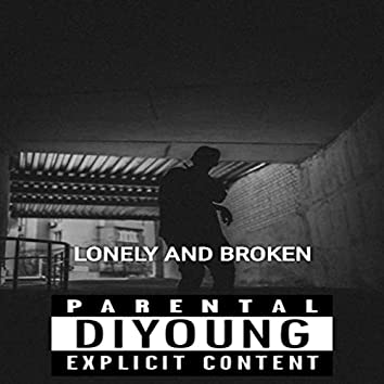 Lonely and Broken