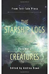 The Starship Logs Volume 2: Creatures Paperback