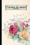 Carnet de Notes: Carnet de Notes Lignée Fleurs - Original et Fantaisie   Idée Cadeau Original pour Noel / Anniversaire   Thème Floral   Format A5 6x9 ...   Cahier Bloc Notes Floral   Journal Intime  