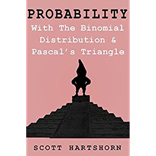 Probability With The Binomial Distribution And Pascal's Triangle A Key Idea In Statistics:Ege17ru