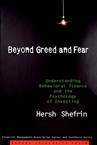 Beyond Greed and Fear: Understanding Behavioral Finance and the Psychology of Investing (Financial Management Association Survey and Synthesis) (English Edition)