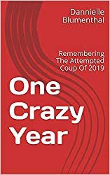 One Crazy Year (Annotated): Remembering The Attempted Coup Of 2019