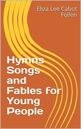 Hymns Songs and Fables for Young People (English Edition)