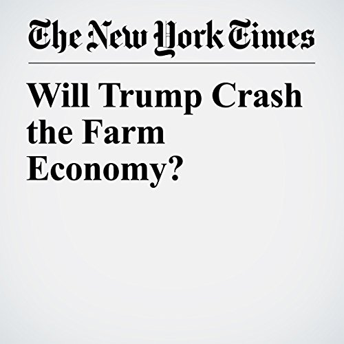 Will Trump Crash the Farm Economy? copertina