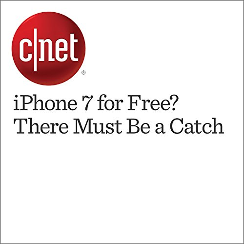 iPhone 7 for Free? There Must Be a Catch audiobook cover art