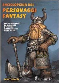Enciclopedia dei personaggi fantasy. Ediz. illustrata