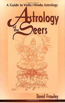Astrology of the Seers: A Guide to Vedic/Hindu Astrology by [Dr David Frawley]