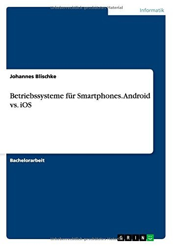 Betriebssysteme f??r Smartphones. Android vs. iOS by Johannes Blischke (2014-10-30)