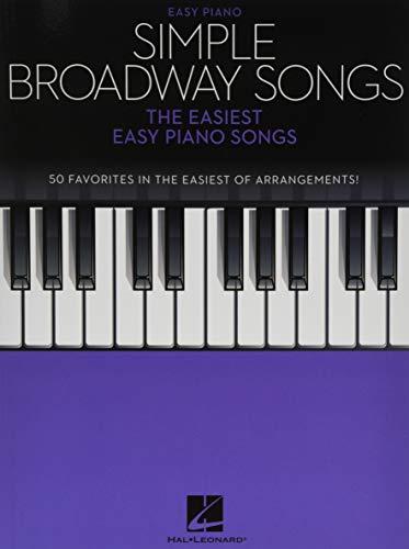 Simple Broadway Songs: The Easiest Easy Piano Songs (Simple Songs)