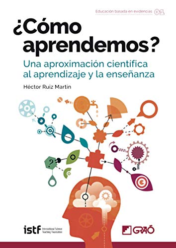 ¿Cómo aprendemos?. Una aproximación científica al aprendizaje y la enseñanza