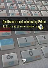 Decifrando a Calculadora Hp Prime